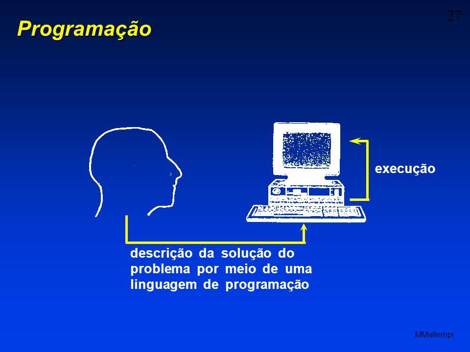 27 MMaltempi Programação descrição da solução do problema por meio de uma linguagem de programação execução