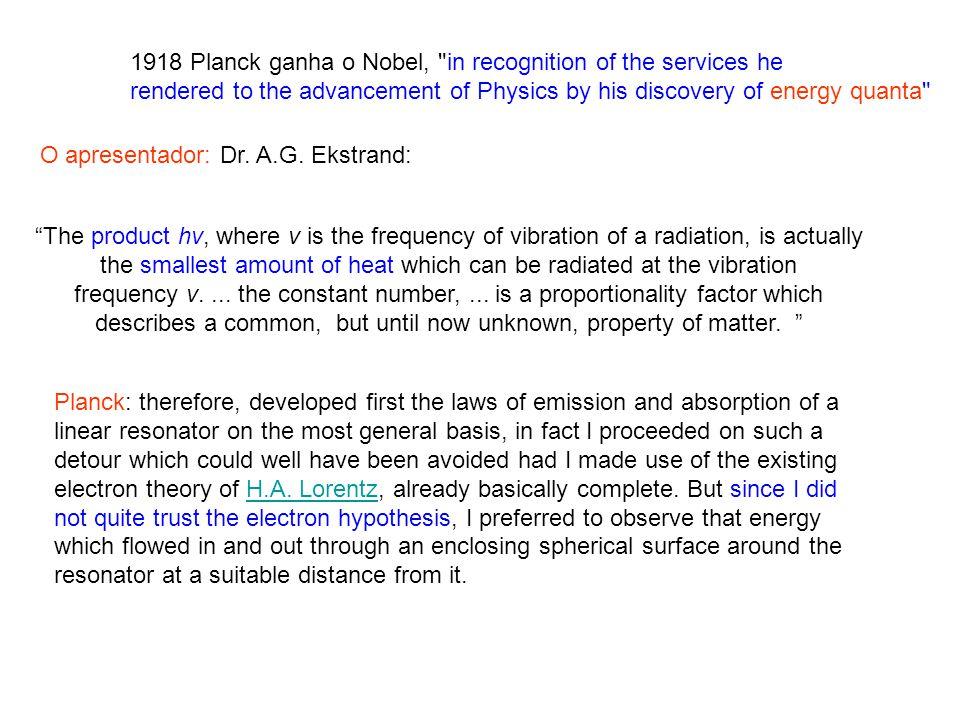 1918 Planck ganha o Nobel,
