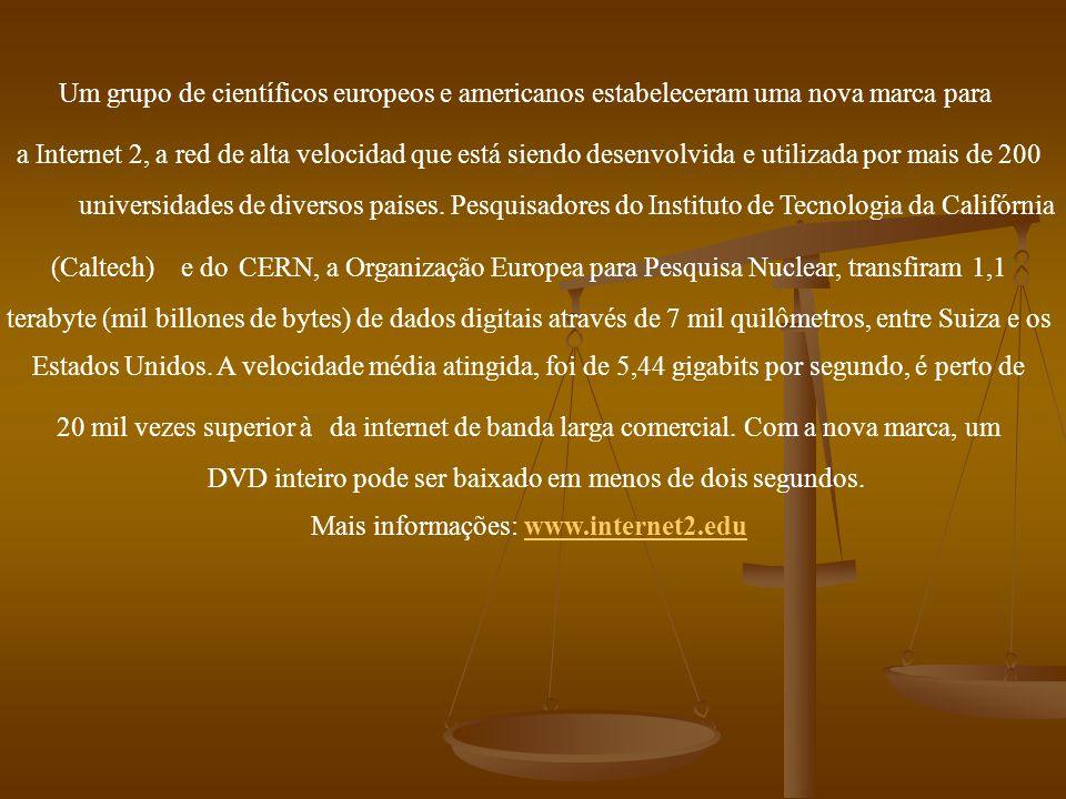 Um grupo de científicos europeos e americanos estabeleceram uma nova marca para a Internet 2, a red de alta velocidad que está siendo desenvolvida e u