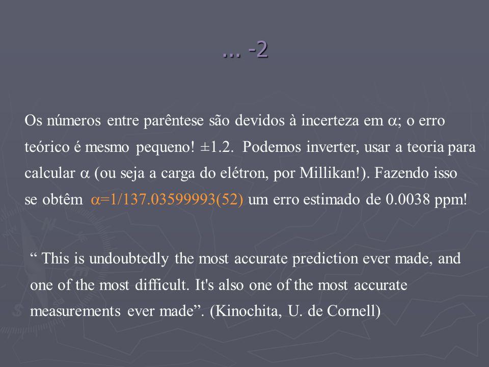 ... -2 Os números entre parêntese são devidos à incerteza em ; o erro teórico é mesmo pequeno! ±1.2. Podemos inverter, usar a teoria para calcular (ou