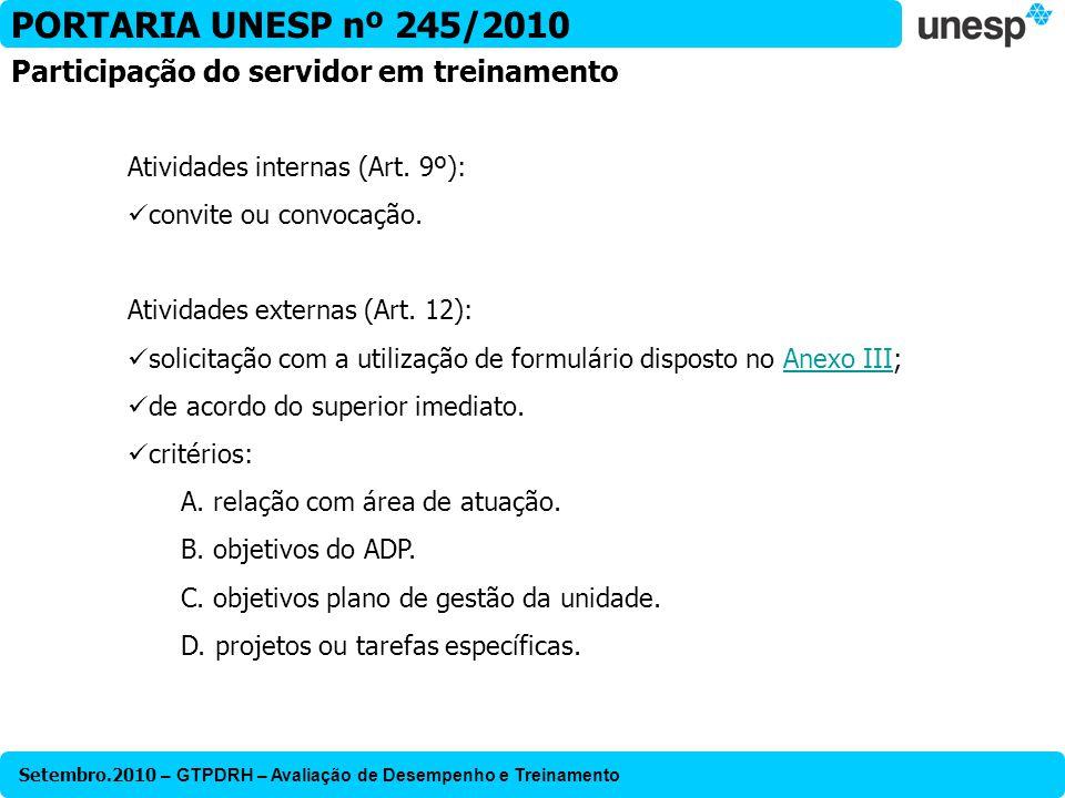Setembro.2010 – GTPDRH – Avaliação de Desempenho e Treinamento PORTARIA UNESP nº 245/2010 Atividades internas (Art. 9º): convite ou convocação. Ativid
