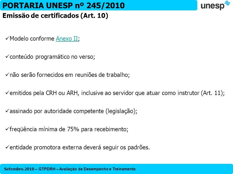 Setembro.2010 – GTPDRH – Avaliação de Desempenho e Treinamento PORTARIA UNESP nº 245/2010 Modelo conforme Anexo II;Anexo II conteúdo programático no v