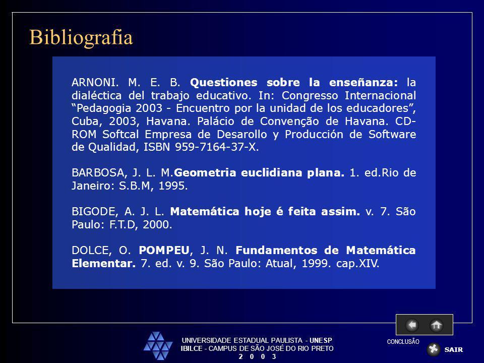 UNIVERSIDADE ESTADUAL PAULISTA - UNESP IBILCE - CAMPUS DE SÃO JOSÉ DO RIO PRETO 2 0 0 3 Bibliografia SAIR ARNONI. M. E. B. Questiones sobre la enseñan