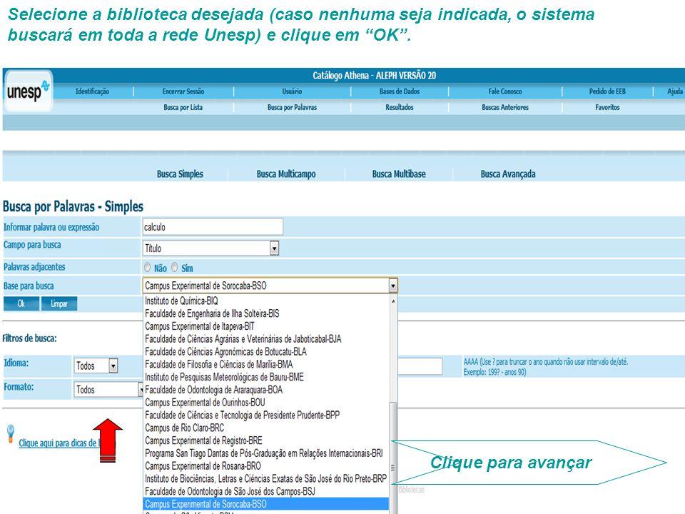 Selecione a biblioteca desejada (caso nenhuma seja indicada, o sistema buscará em toda a rede Unesp) e clique em OK.