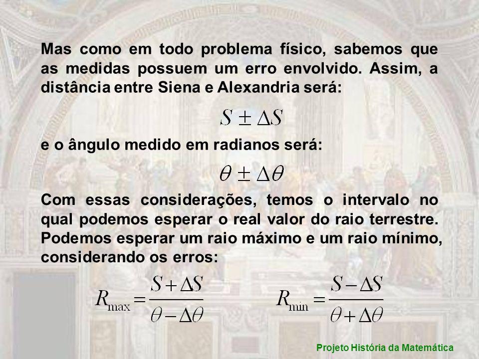 O erro envolvido no raio será dado por: Substituindo R max e R min na equação acima obtemos:.