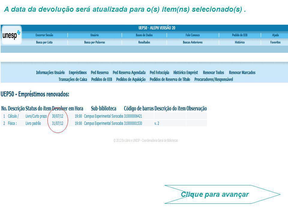 A data da devolução será atualizada para o(s) item(ns) selecionado(s). Clique para avançar