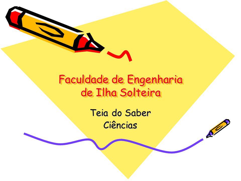 Faculdade de Engenharia de Ilha Solteira Teia do Saber Ciências