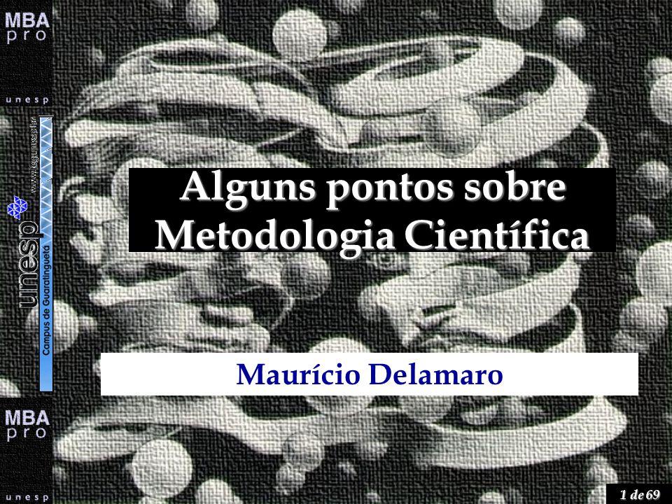1 de 69 Alguns pontos sobre Metodologia Científica Maurício Delamaro