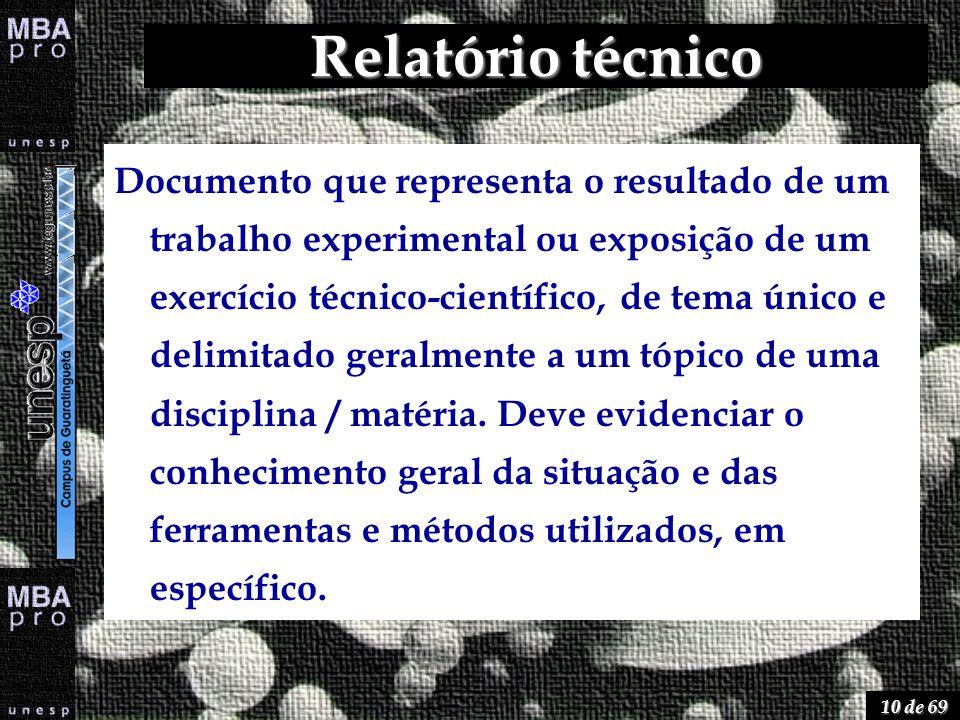 10 de 69 Relatório técnico Documento que representa o resultado de um trabalho experimental ou exposição de um exercício técnico-científico, de tema ú