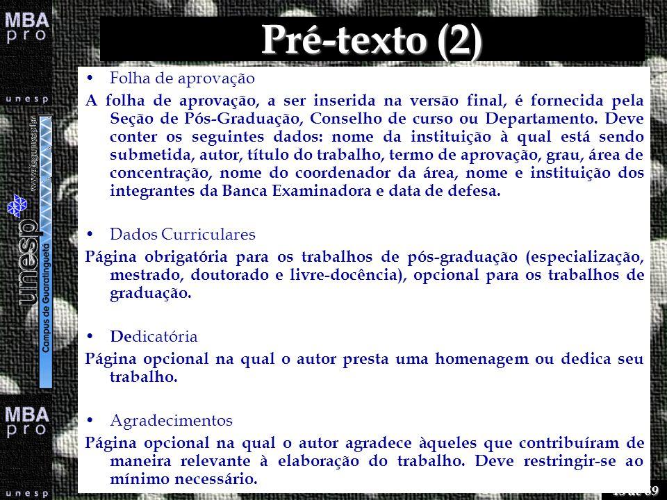 43 de 69 Pré-texto (2) Folha de aprovação A folha de aprovação, a ser inserida na versão final, é fornecida pela Seção de Pós-Graduação, Conselho de c