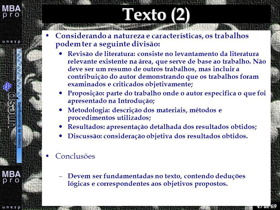 47 de 69 Texto (2) Considerando a natureza e características, os trabalhos podem ter a seguinte divisão: Revisão de literatura: consiste no levantamen