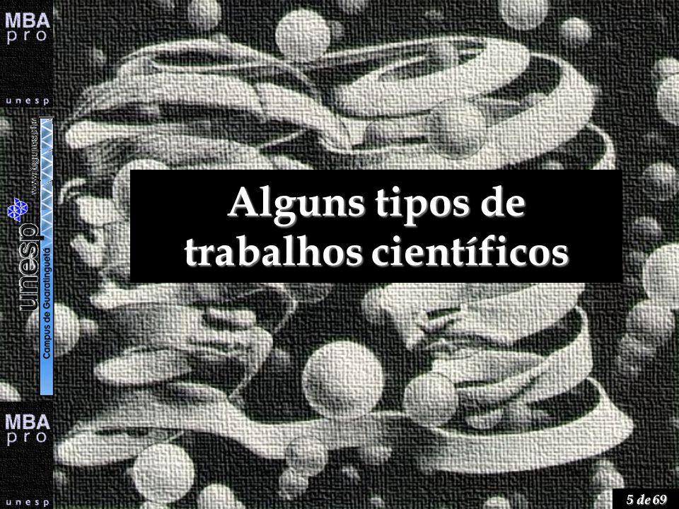 5 de 69 Alguns tipos de trabalhos científicos