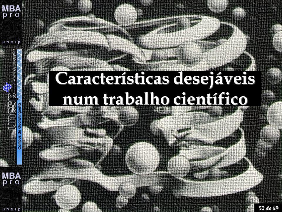52 de 69 Características desejáveis num trabalho científico