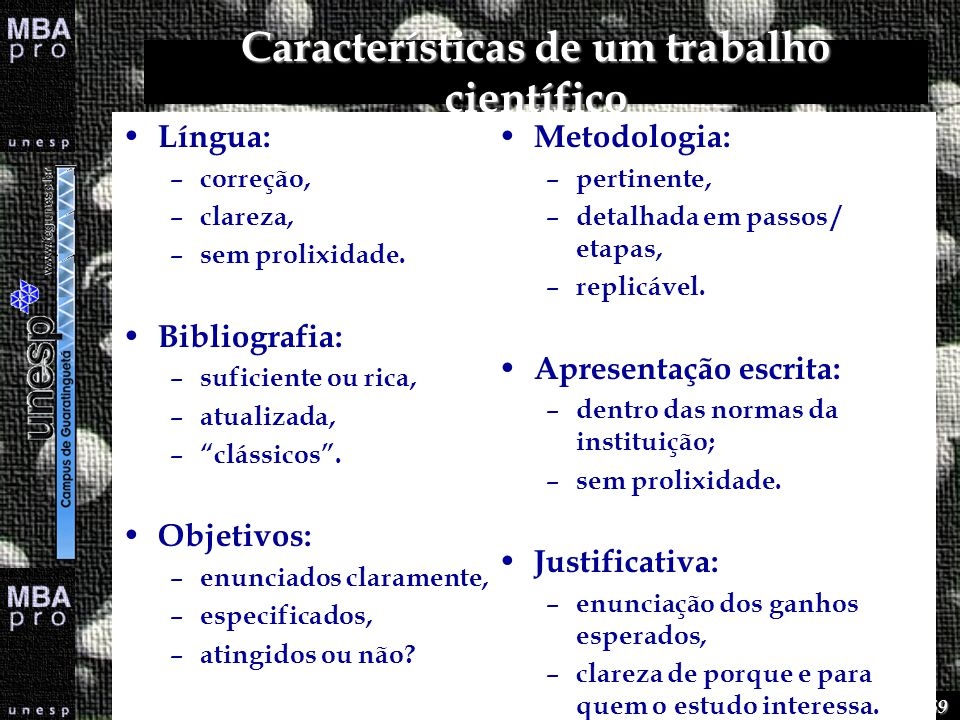 53 de 69 Características de um trabalho científico Língua: – correção, – clareza, – sem prolixidade. Bibliografia: – suficiente ou rica, – atualizada,