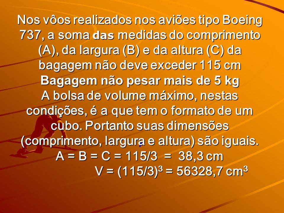 bloco retangular volume Considerando que a maioria das bagagens tem o formato de um bloco retangular, que medidas deve ter uma mala com volume máximo?