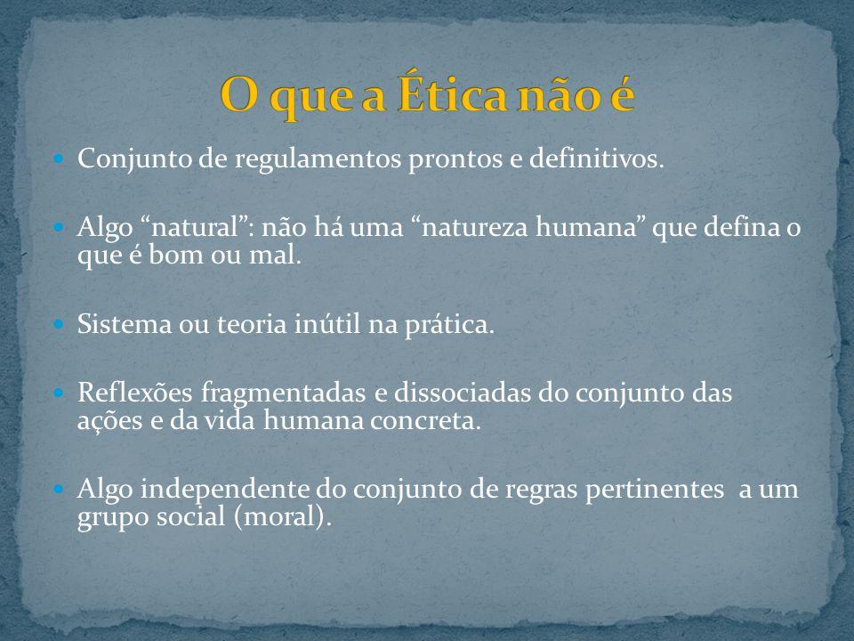 Dois campos Problemas gerais e fundamentais: consciência, liberdade, valor, bem, lei, etc..