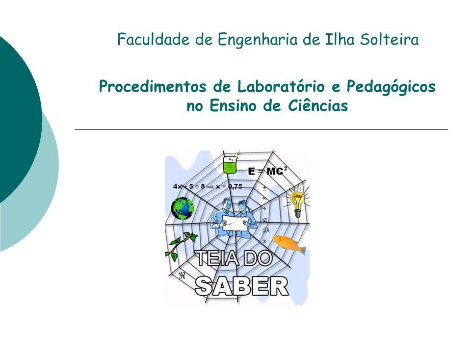 Faculdade de Engenharia de Ilha Solteira Procedimentos de Laboratório e Pedagógicos no Ensino de Ciências