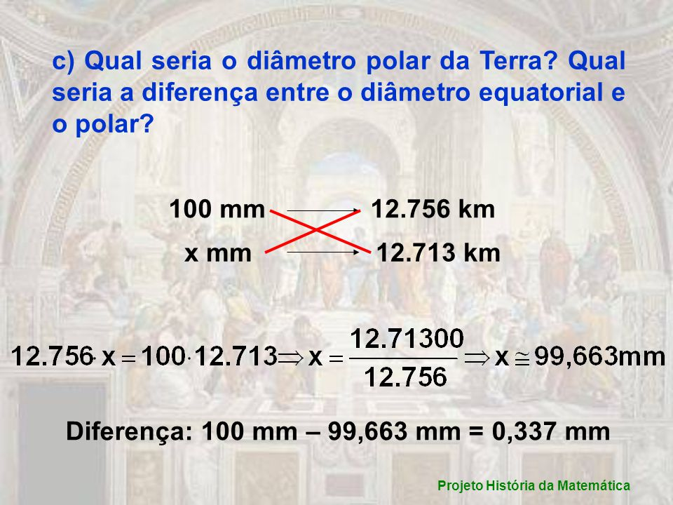 c) Qual seria o diâmetro polar da Terra.