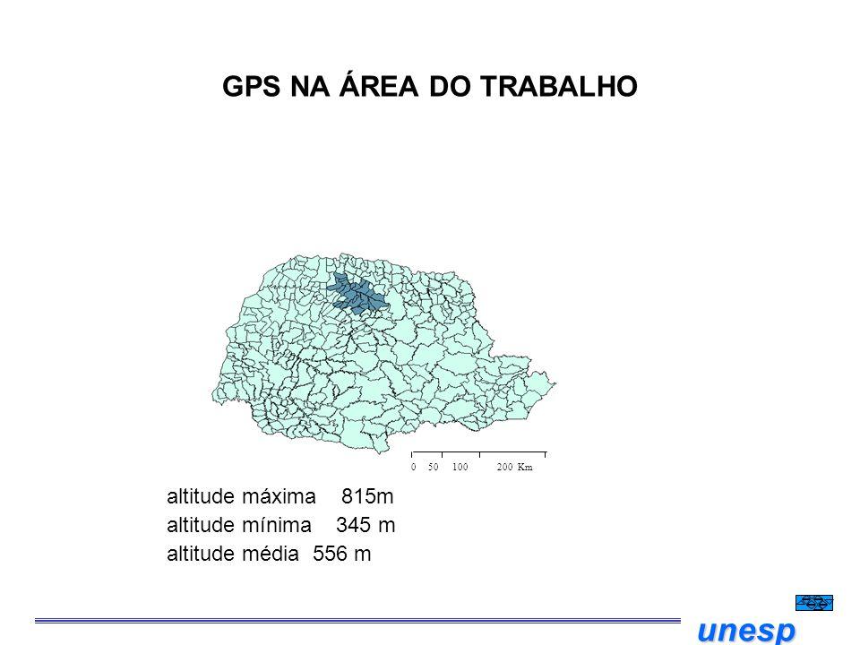 unesp GPS NA ÁREA DO TRABALHO altitude máxima 815m altitude mínima 345 m altitude média 556 m 0 50 100 200 Km