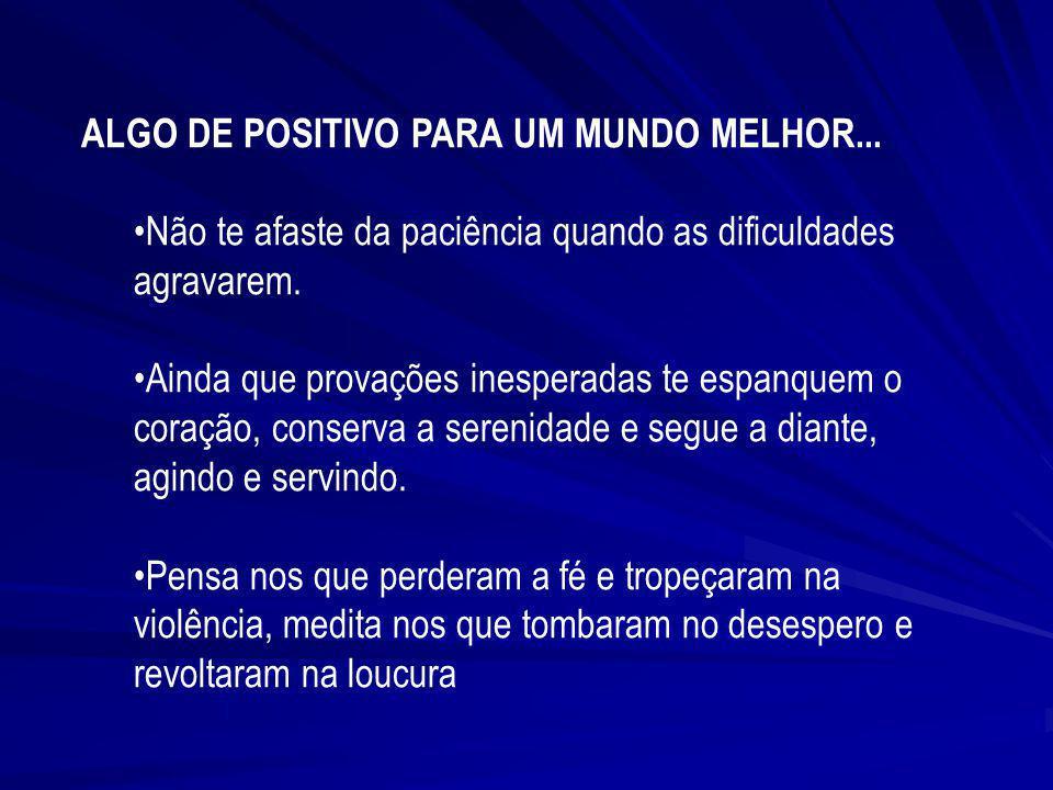 ALGO DE POSITIVO PARA UM MUNDO MELHOR...