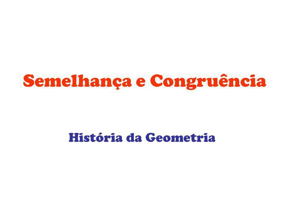 História da Geometria Criação da Geometria: Egípcios e Caldeus Geometria GÊ = terra e MÉTRON = medida Em grego clássico o verbo geõmetrin = medir terra, ser agrimensor ou geômetra.
