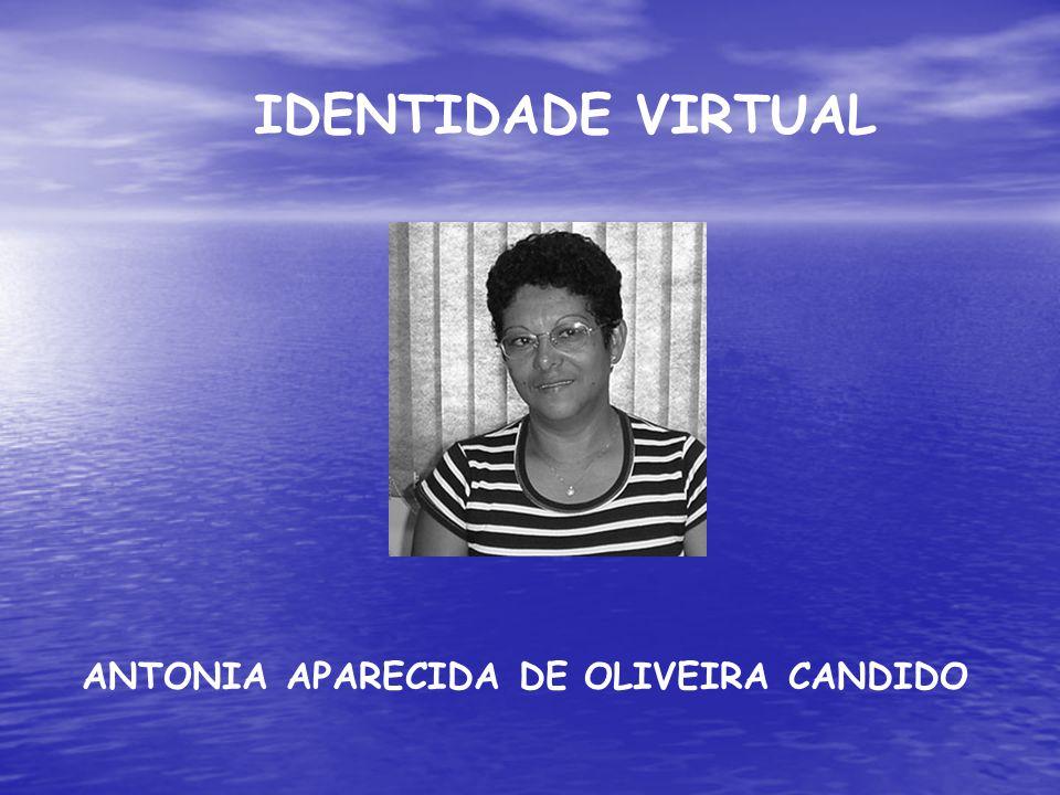 IDENTIDADE VIRTUAL ANTONIA APARECIDA DE OLIVEIRA CANDIDO