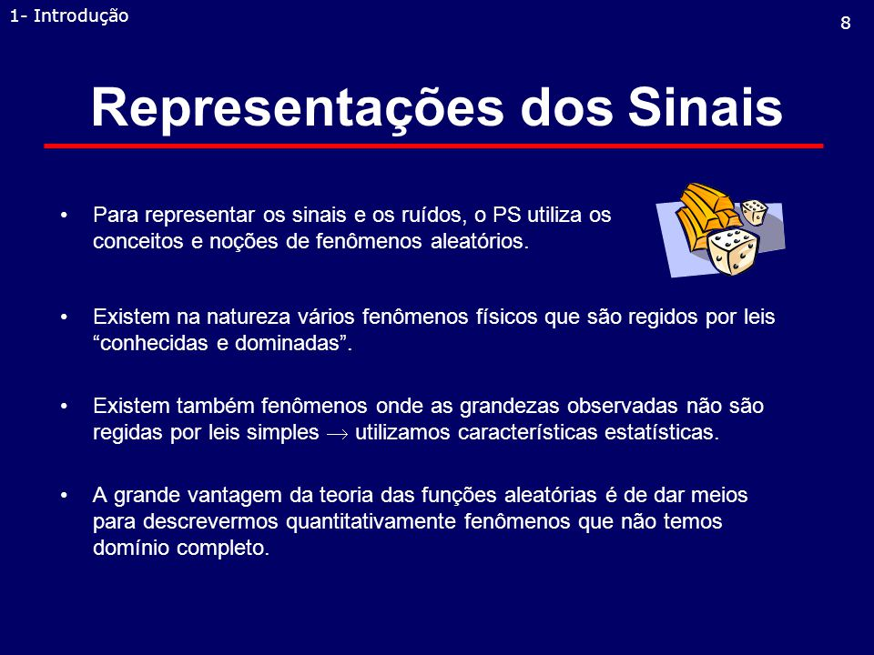 Representações dos Sinais Existem na natureza vários fenômenos físicos que são regidos por leis conhecidas e dominadas.