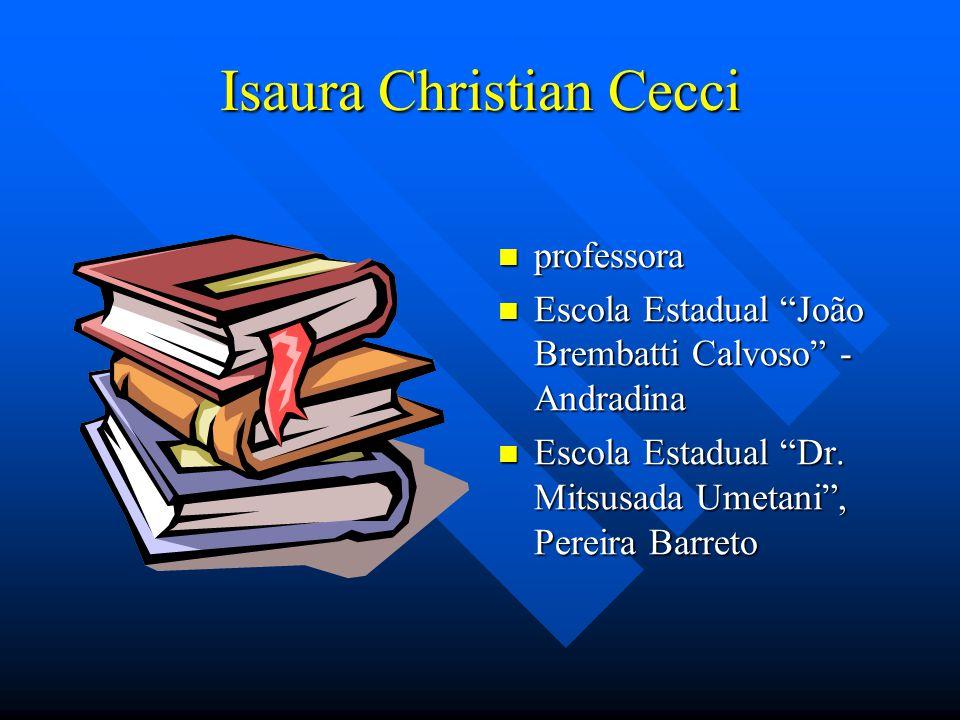 Isaura Christian Cecci professora Escola Estadual João Brembatti Calvoso - Andradina Escola Estadual Dr.