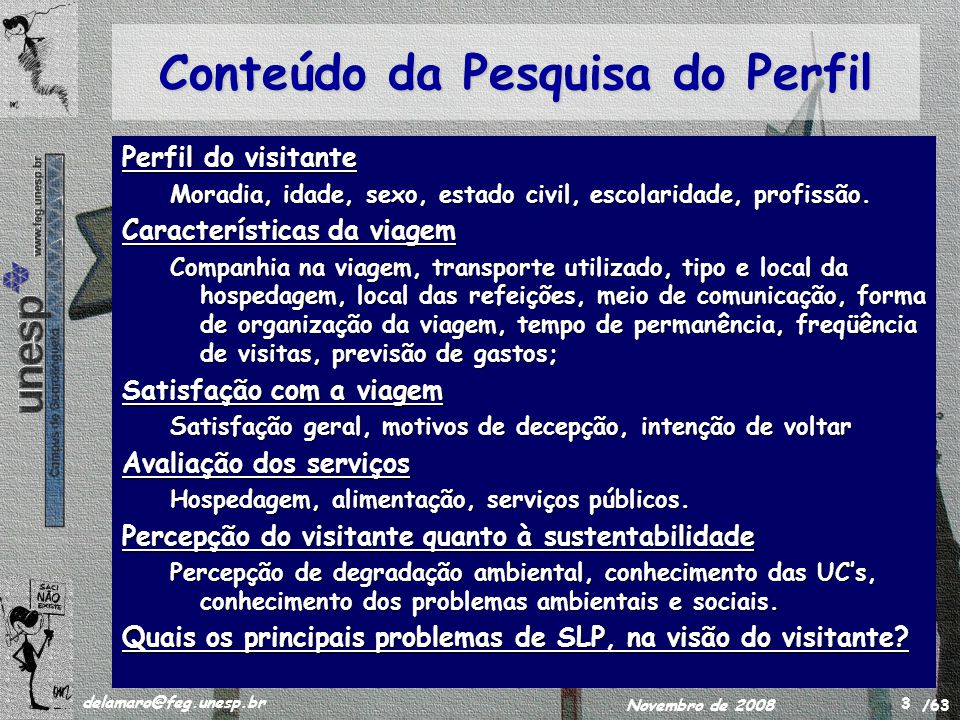 /63 delamaro@feg.unesp.br Novembro de 2008 14 Escolaridade