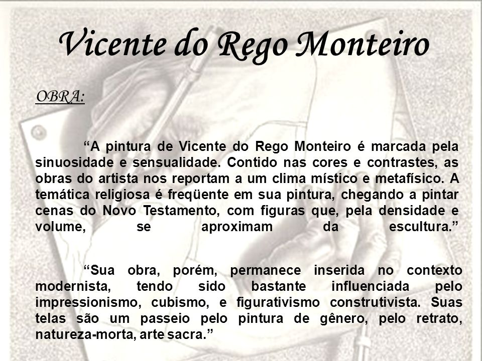 Vicente do Rego Monteiro OBRA: A pintura de Vicente do Rego Monteiro é marcada pela sinuosidade e sensualidade. Contido nas cores e contrastes, as obr