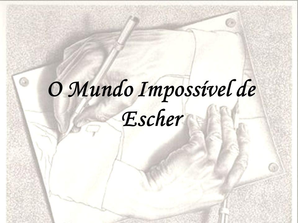 O Mundo Impossível de Escher