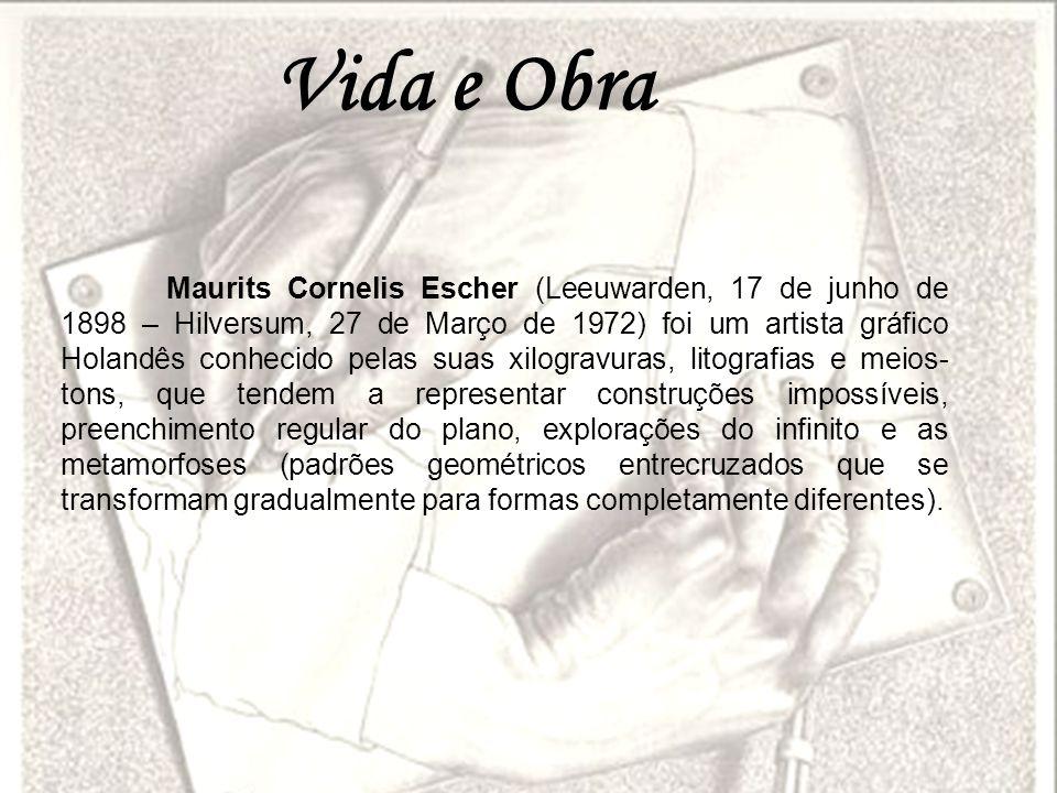 Maurits Cornelis Escher (Leeuwarden, 17 de junho de 1898 – Hilversum, 27 de Março de 1972) foi um artista gráfico Holandês conhecido pelas suas xilogr