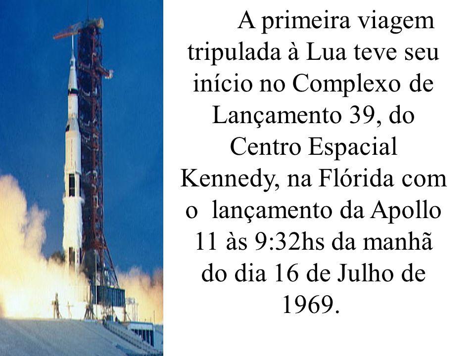 A primeira viagem tripulada à Lua teve seu início no Complexo de Lançamento 39, do Centro Espacial Kennedy, na Flórida com o lançamento da Apollo 11 às 9:32hs da manhã do dia 16 de Julho de 1969.