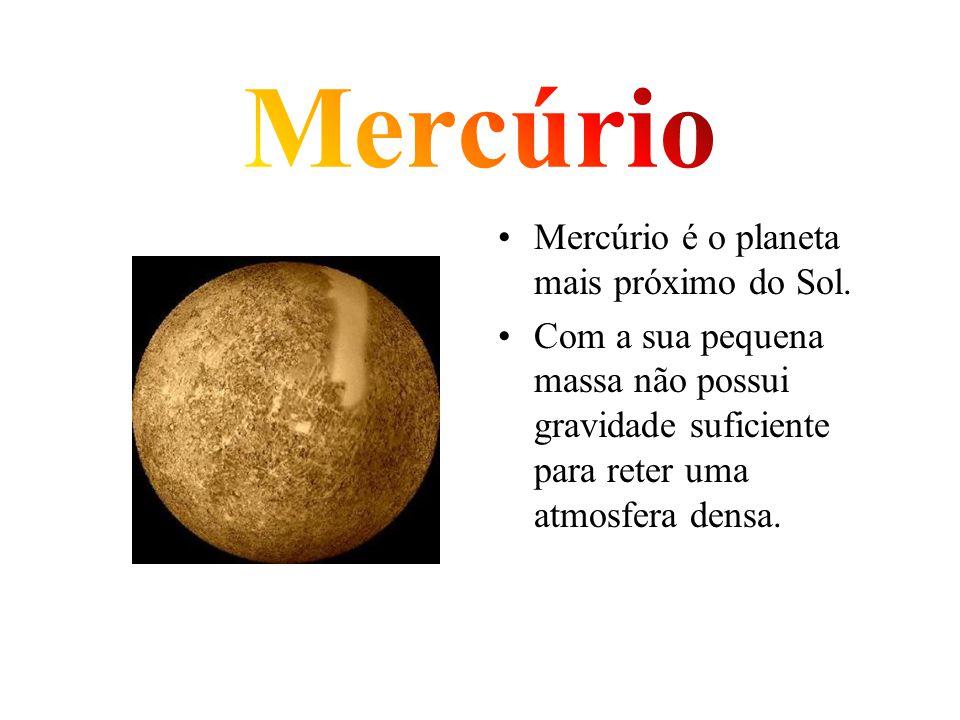 Mercúrio é o planeta mais próximo do Sol. Com a sua pequena massa não possui gravidade suficiente para reter uma atmosfera densa.