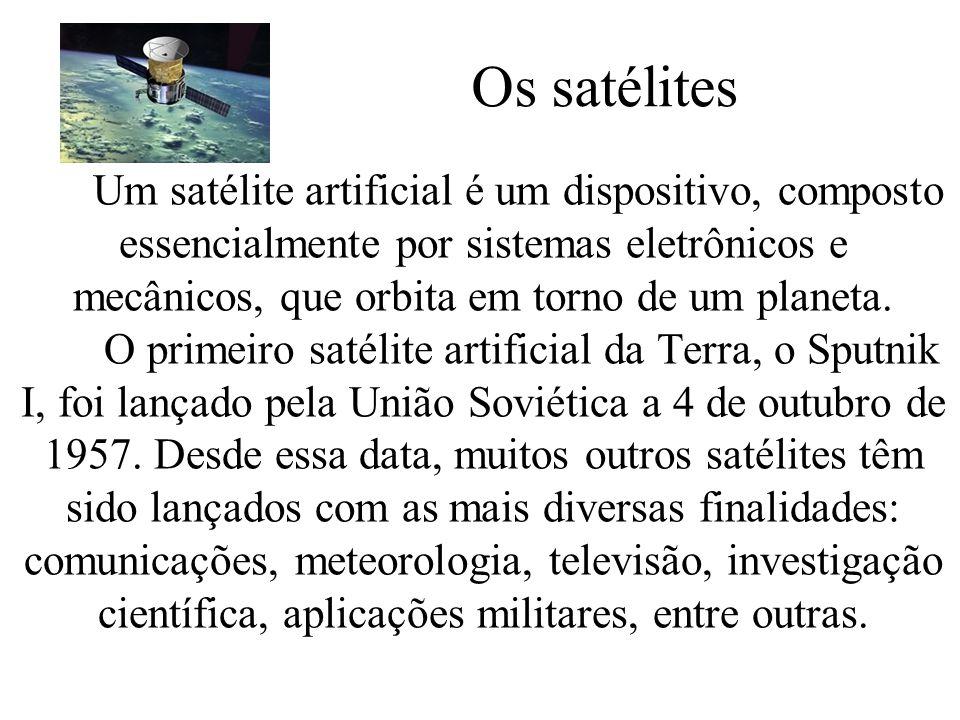 Um satélite artificial é um dispositivo, composto essencialmente por sistemas eletrônicos e mecânicos, que orbita em torno de um planeta. O primeiro s