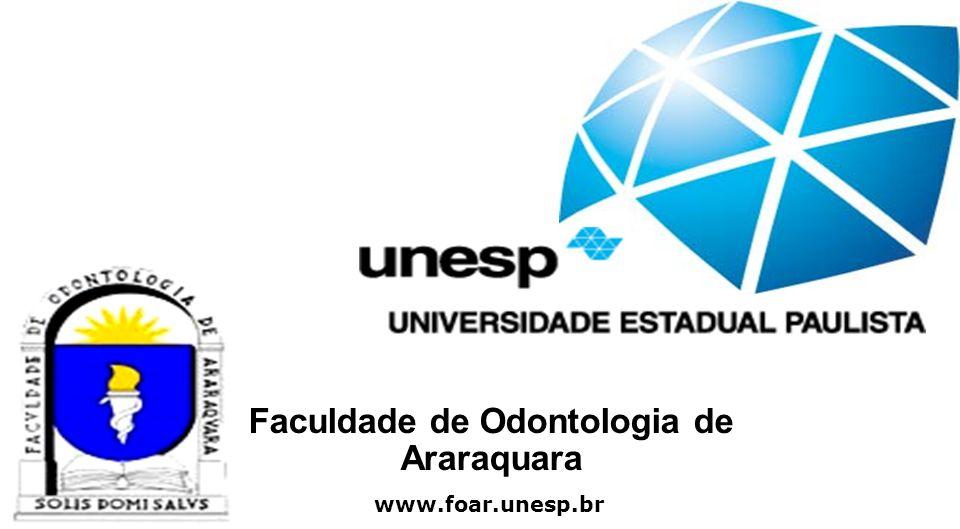 Faculdade de Odontologia de Araraquara www.foar.unesp.br