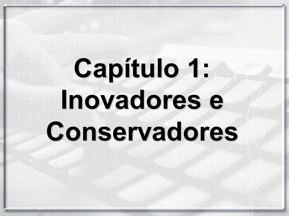 Capítulo 1: Inovadores e Conservadores