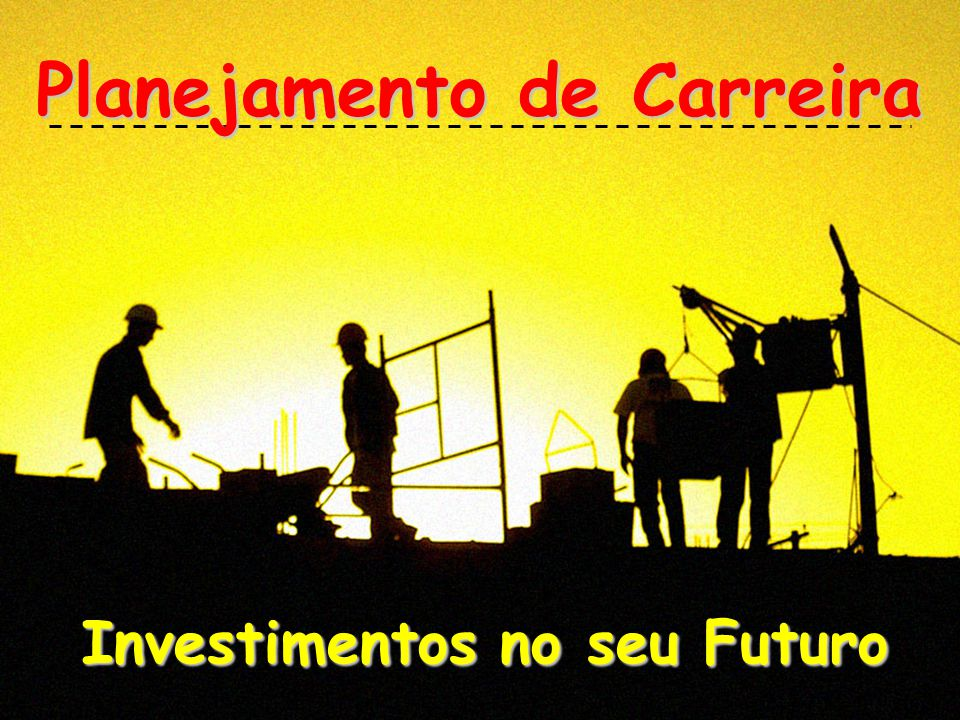 Planejamento de Carreira Investimentos no seu Futuro