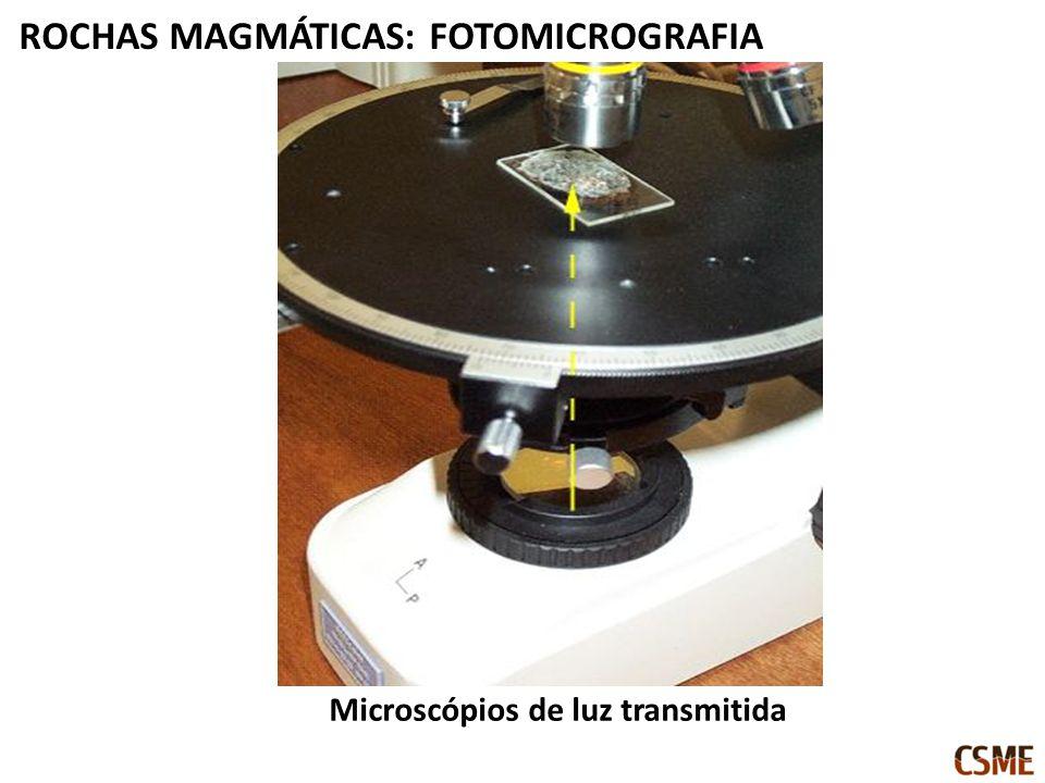 Microscópios de luz transmitida ROCHAS MAGMÁTICAS: FOTOMICROGRAFIA
