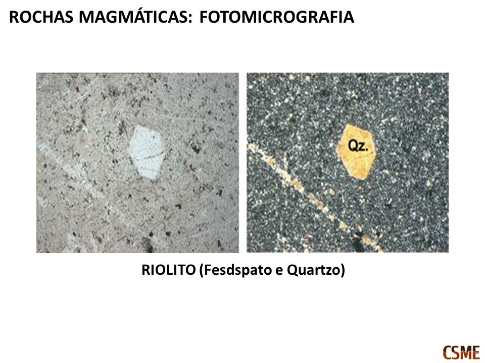 RIOLITO (Fesdspato e Quartzo) ROCHAS MAGMÁTICAS: FOTOMICROGRAFIA