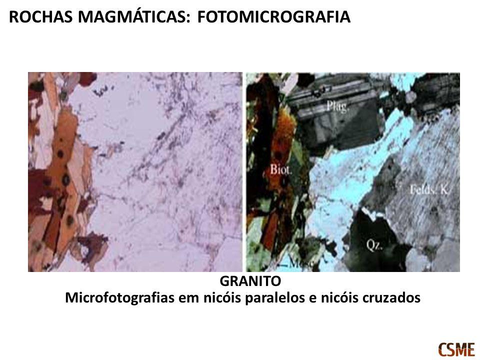 Microfotografias em nicóis paralelos e nicóis cruzados GRANITO ROCHAS MAGMÁTICAS: FOTOMICROGRAFIA
