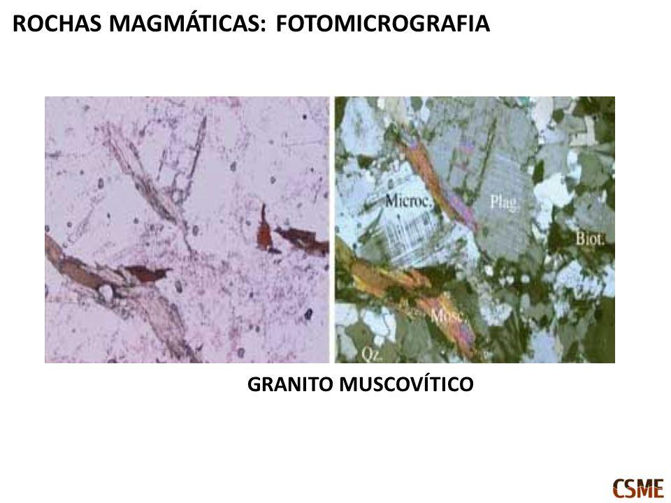 GRANITO MUSCOVÍTICO ROCHAS MAGMÁTICAS: FOTOMICROGRAFIA