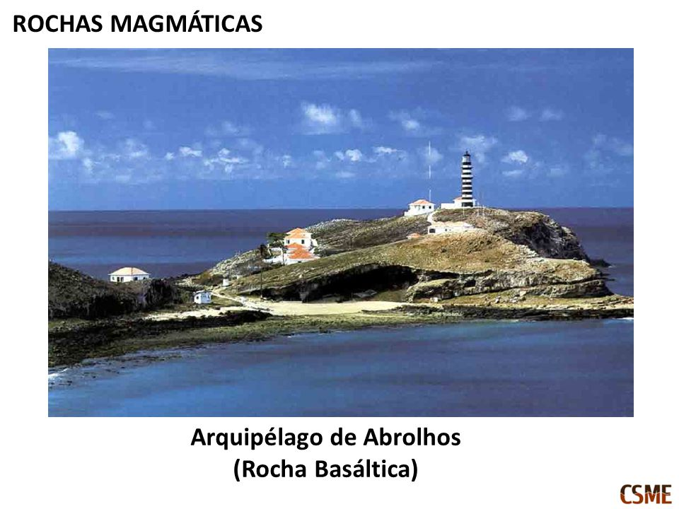 ROCHAS MAGMÁTICAS Arquipélago de Abrolhos (Rocha Basáltica)