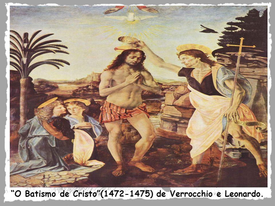 O Batismo de Cristo(1472-1475) de Verrocchio e Leonardo.