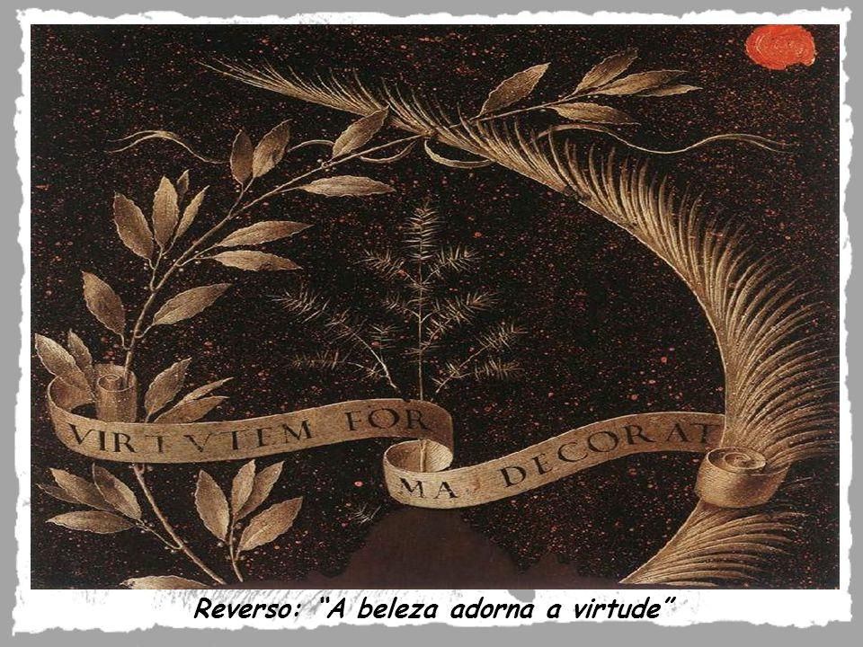 Reverso: A beleza adorna a virtude