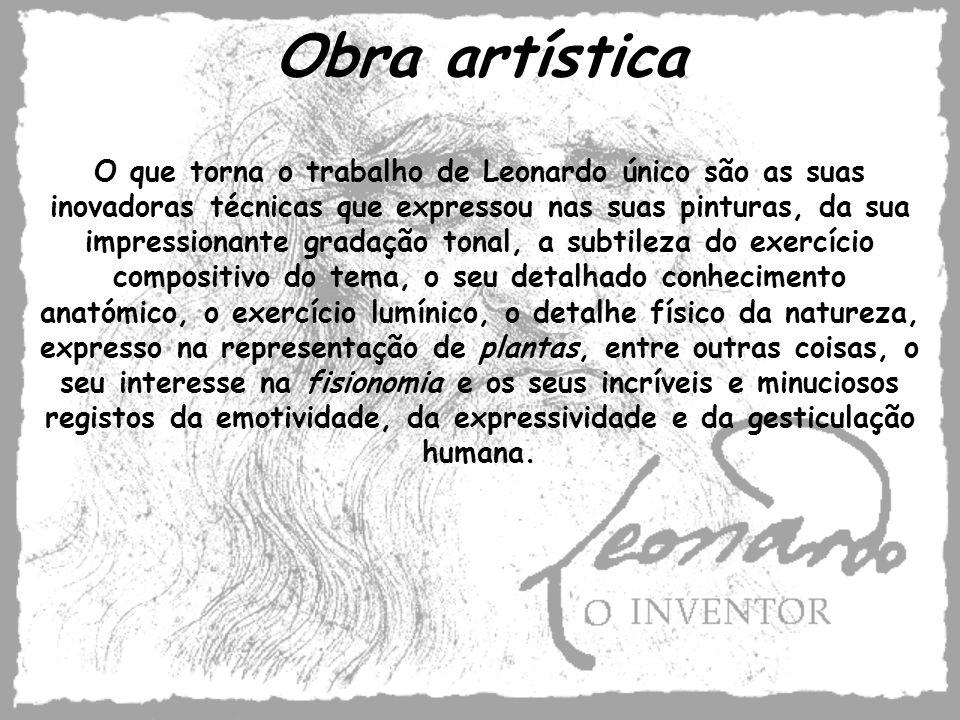 Obra artística O que torna o trabalho de Leonardo único são as suas inovadoras técnicas que expressou nas suas pinturas, da sua impressionante gradaçã