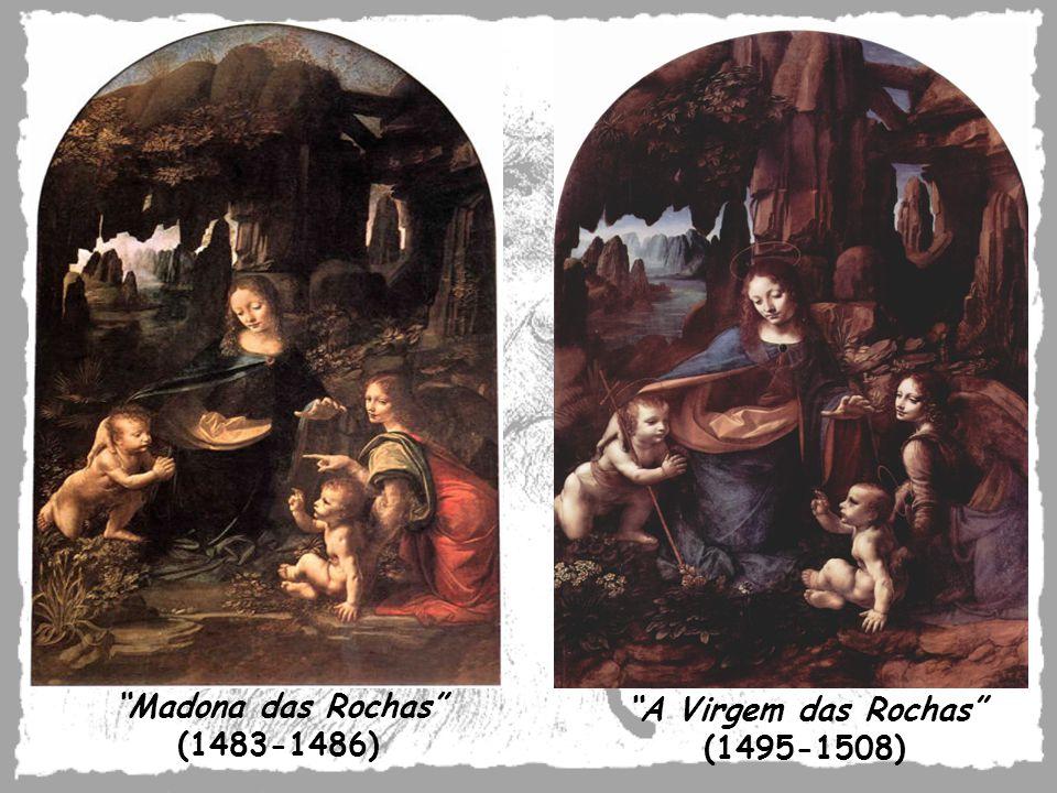 Madona das Rochas (1483-1486) A Virgem das Rochas (1495-1508)