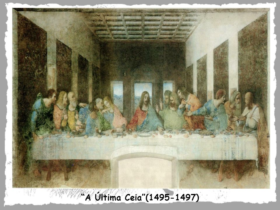 A Última Ceia(1495-1497)