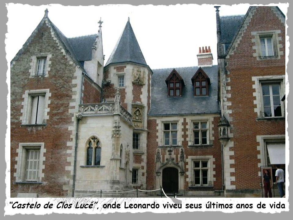 Castelo de Clos Lucé, onde Leonardo viveu seus últimos anos de vida