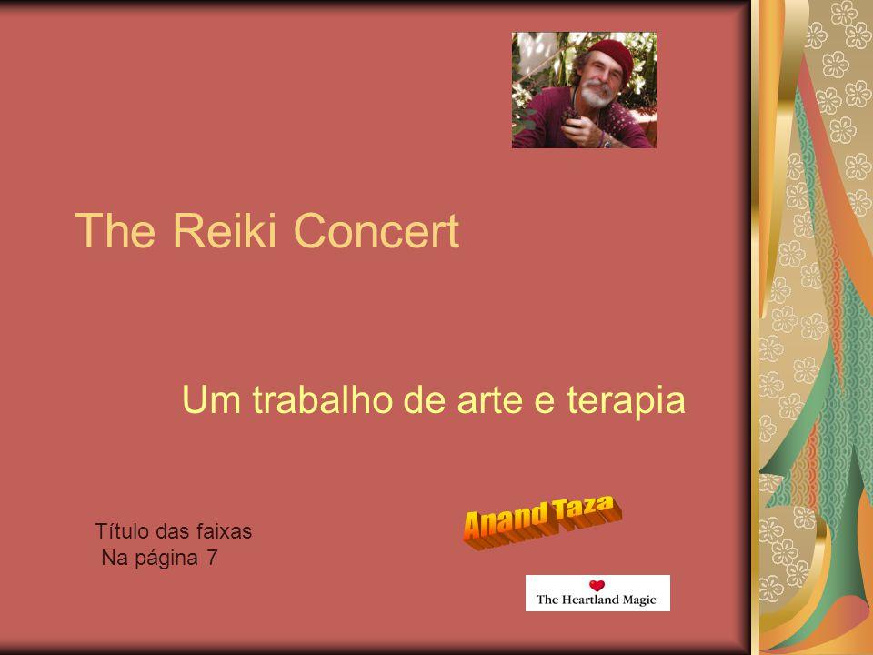 The Reiki Concert Um trabalho de arte e terapia Título das faixas Na página 7
